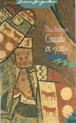 Cruzada en jeans (Thea Beckman)